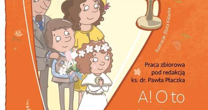 Aha, o to chodzi! Domowniczek przygotowujący dziecko i rodzinę do I Komunii Świętej