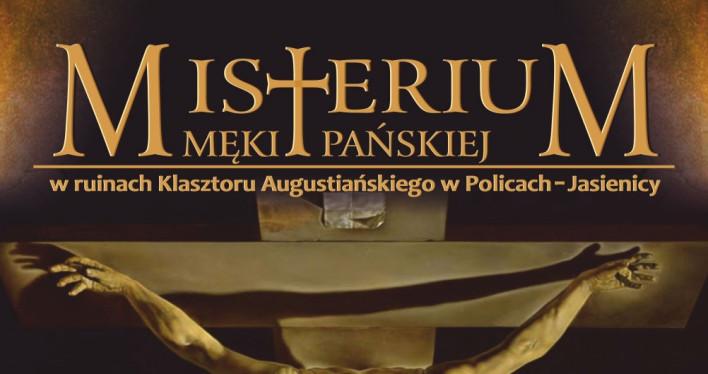 Misterium Męki Pańskiej - Police-Jasienica - zaproszenie